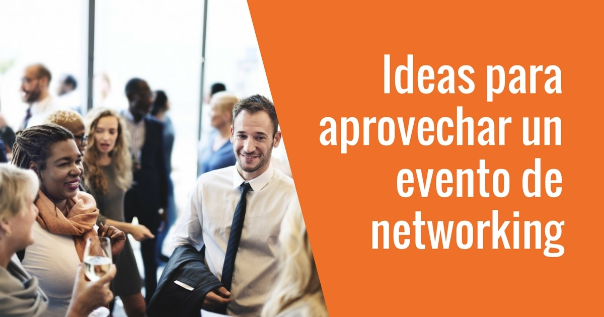 Ideas Aprovechar Evento Networking